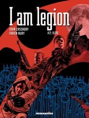 I Am Legion #2 : Vlad - Vlad ebook by John Cassaday,Fabien Nury,Laura Martin