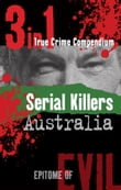 Serial Killers Australia (3-in-1 True Crime Compendium)