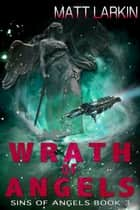 Wrath of Angels ebook by Matt Larkin