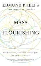 Mass Flourishing ebook by Edmund S. Phelps