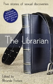 The Librarian - A collection of five erotic stories ebook by Eva Hore,Lynn Lake,Phoebe Grafton,Elspeth Potter,Kay Jaybee