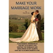 Make Your Marriage Work ebook by Nancy K. Lim