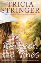 Between The Vines ebook by Tricia Stringer