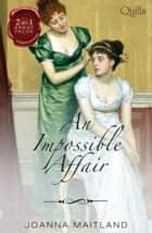 An Impossible Affair/Marrying The Major/Rake's Reward ebook by Joanna Maitland