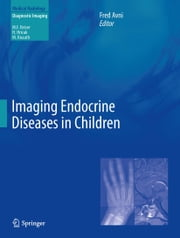 Imaging Endocrine Diseases in Children ebook by Fred Avni