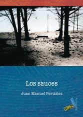 Los sauces ebook by Juan Manuel Periáñez