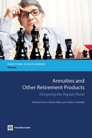 Annuities and Other Retirement Products: Designing the Payout Phase ebook by Rocha,Roberto; Vittas,Dimitri; Rudolph,Heinz P.