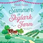 Summer at Skylark Farm - The perfect summer escape to the country audiobook by
