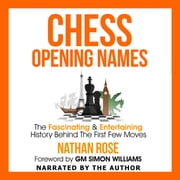Chess Opening Names audiobook by Nathan Rose