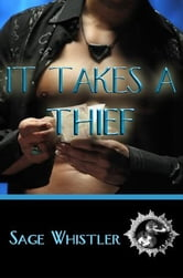 It Takes A Thief ebook by Whistler, Sage