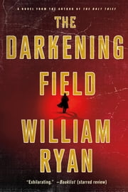 The Darkening Field ebook by William Ryan