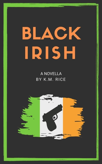 Black Irish ebook by K.M. Rice