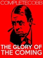 The Glory of The Coming ebook by Irvin S Cobb