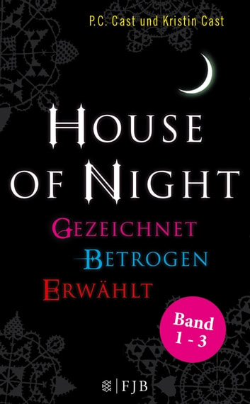 """House of Night"" Paket 1 (Band 1-3) - Gezeichnet / Betrogen / Erwählt ebook by P.C. Cast,Kristin Cast"