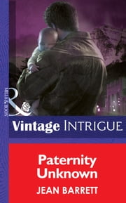 Paternity Unknown (Mills & Boon Intrigue) (Top Secret Babies, Book 12) ebook by Jean Barrett