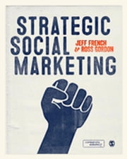 Strategic Social Marketing ebook by Jeff French,Ross Gordon