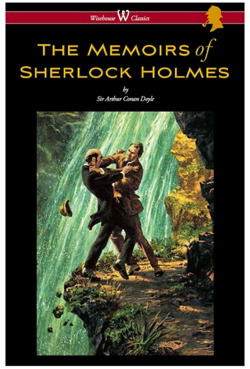 The Memoirs Of Sherlock Holmes Wisehouse Classics Edition With
