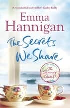 The Secrets We Share eBook by Emma Hannigan