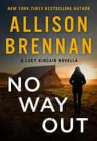 No Way Out - A Lucy Kincaid Novella ebook by