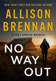 No Way Out - A Lucy Kincaid Novella ebook by Allison Brennan