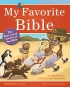 My Favorite Bible - The Best-Loved Stories of the Bible ebook by Rondi DeBoer, Christine Tangvald