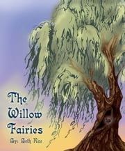 The Willow Fairies ebook by Bethany Rae