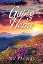 Going Home ebook by Jon Truman