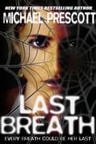 Last Breath ebook by Michael Prescott