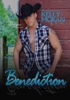 Benediction (Cattenach Ranch) ebook by Kelly Moran