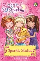 Sparkle Statue - Book 27 ebook by Rosie Banks