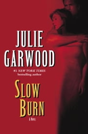 Slow Burn - A Novel ebook by Julie Garwood