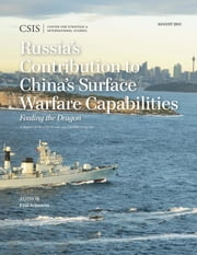 Russia's Contribution to China's Surface Warfare Capabilities - Feeding the Dragon ebook by Paul Schwartz