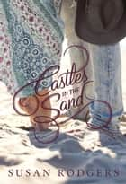 Castles In The Sand ebook by Susan Rodgers