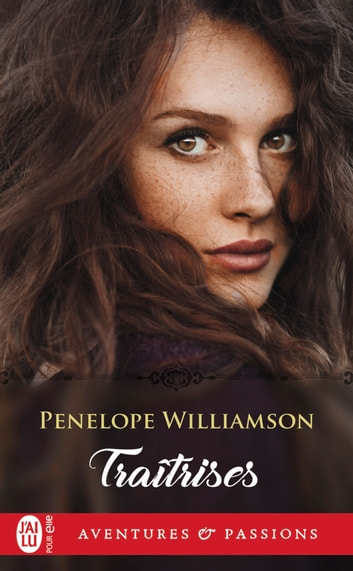 Traîtrises eBook by Penelope Williamson