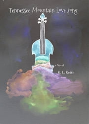 Tennessee Mountain Love Song ebook by K. L. Keith
