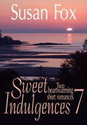 Sweet Indulgences 7: two heartwarming short romances ebook by Susan Fox,Susan Lyons