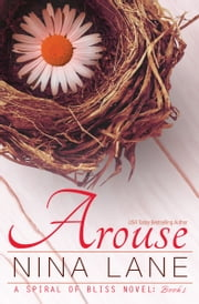 AROUSE (A Spiral of Bliss Novel) ebook by Nina Lane