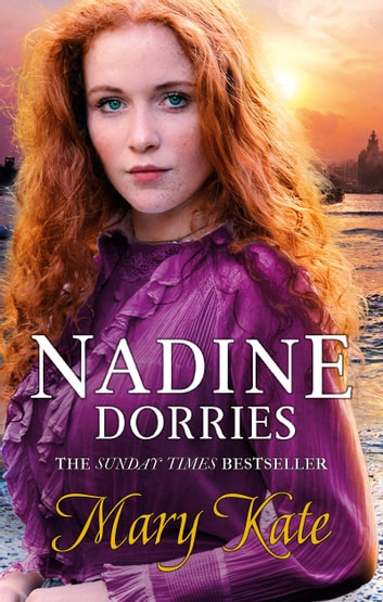 Mary Kate - A gripping new Liverpool saga from the Sunday Times bestseller ebook by Nadine Dorries