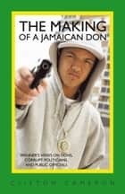 The Making of a Jamaican Don ebook by Clifton Cameron