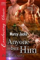 Anyone but Him ebook by Marcy Jacks