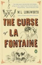 The Curse of La Fontaine ebook by