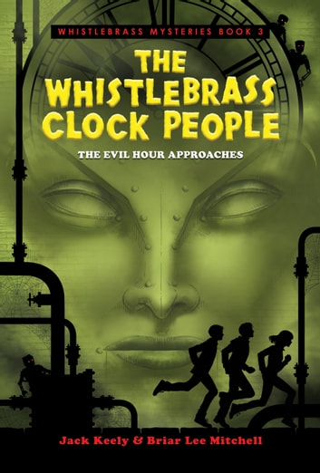 The Whistlebrass Clock People ebook by Briar Lee Mitchell,Jack Keely