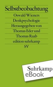 Selbstbeobachtung - Oswald Wieners Denkpsychologie ebook by