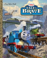 Tale of the Brave (Thomas & Friends) ebook by Tommy Stubbs,W. Awdry