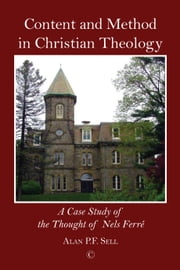 Content and Method in Christian Theology ebook by Alan P. F. Sell