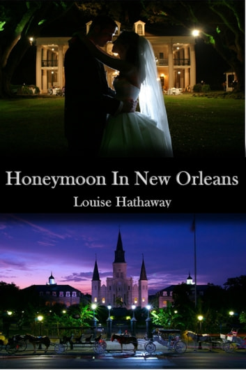 Honeymoon in New Orleans ebook by Louise Hathaway