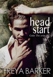 Head Start - A Cedar Tree Novel, #7 ebook by Freya Barker
