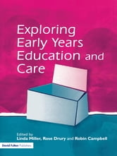 Exploring Issues in Early Years Education and Care ebook by Linda Miller,Rose Drury,Robin Campbell
