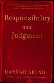 Responsibility and Judgment ebook by Hannah Arendt