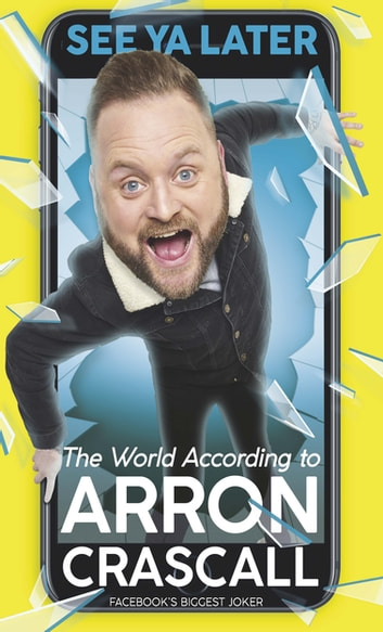 See Ya Later - The World According to Arron Crascall ebook by Arron Crascall